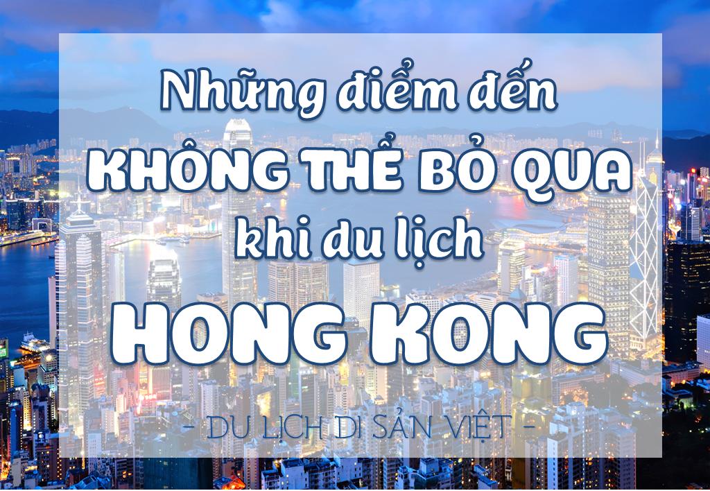 du-lich-hong-kong-diem-du-lich-hong-kong-khong-the-bo-qua